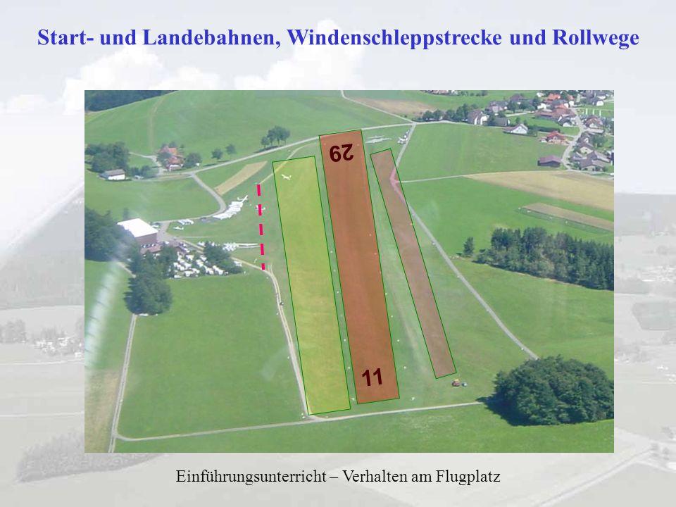 Start- und Landebahnen, Windenschleppstrecke und Rollwege Einführungsunterricht – Verhalten am Flugplatz 11 29
