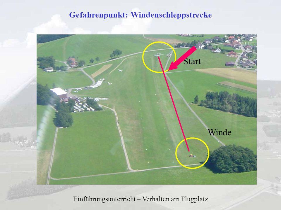 Gefahrenpunkt: Windenschleppstrecke Start Einführungsunterricht – Verhalten am Flugplatz Winde