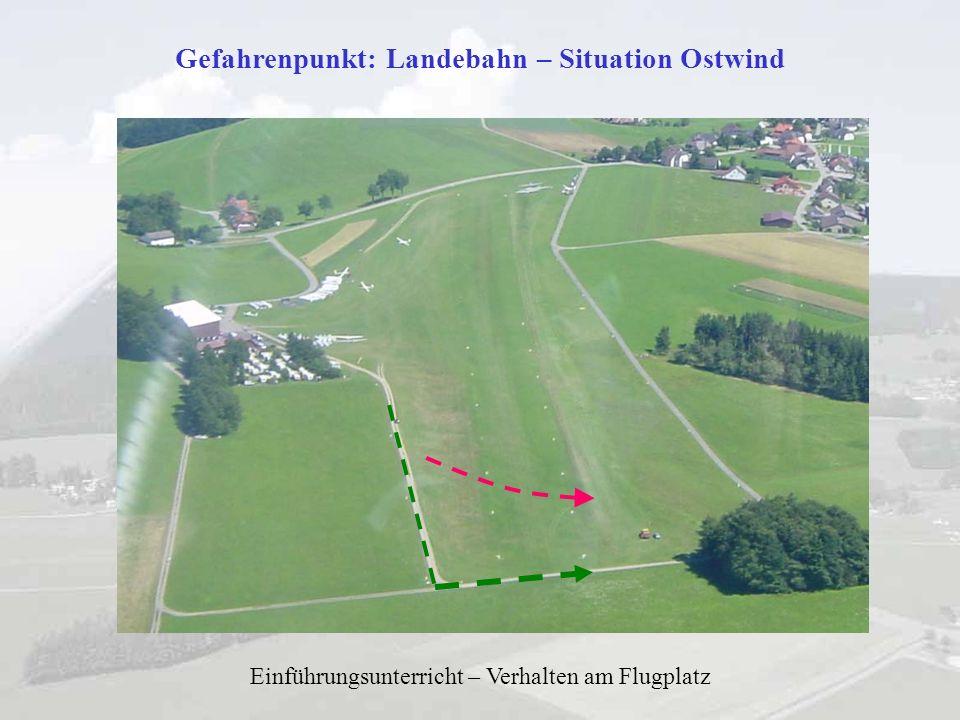 Gefahrenpunkt: Landebahn – Situation Ostwind Einführungsunterricht – Verhalten am Flugplatz
