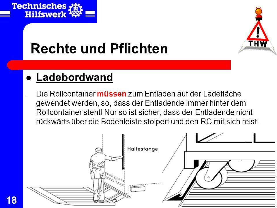 Rechte und Pflichten Ladebordwand - Die Rollcontainer müssen zum Entladen auf der Ladefläche gewendet werden, so, dass der Entladende immer hinter dem