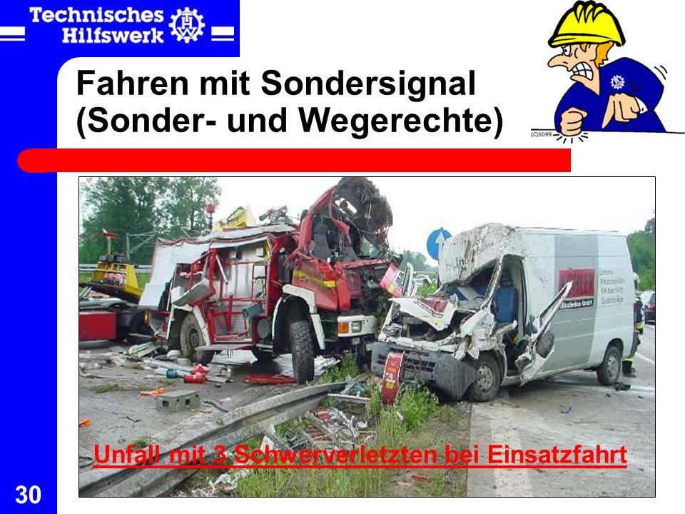 30 Fahren mit Sondersignal (Sonder- und Wegerechte) Unfall mit 3 Schwerverletzten bei Einsatzfahrt