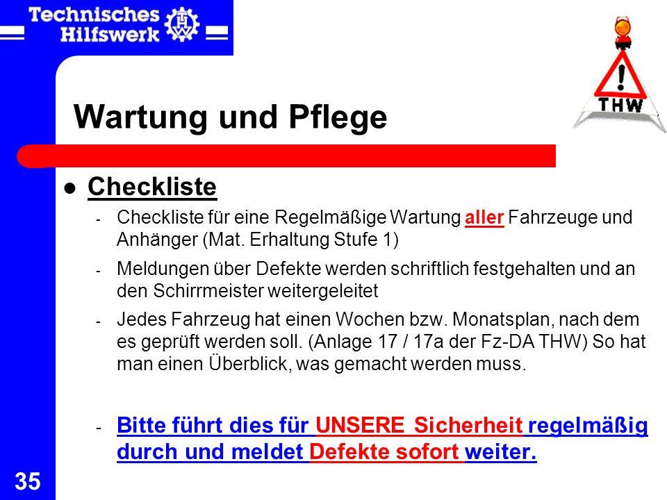 35 Checkliste - Checkliste für eine Regelmäßige Wartung aller Fahrzeuge und Anhänger (Mat. Erhaltung Stufe 1) - Meldungen über Defekte werden schriftl
