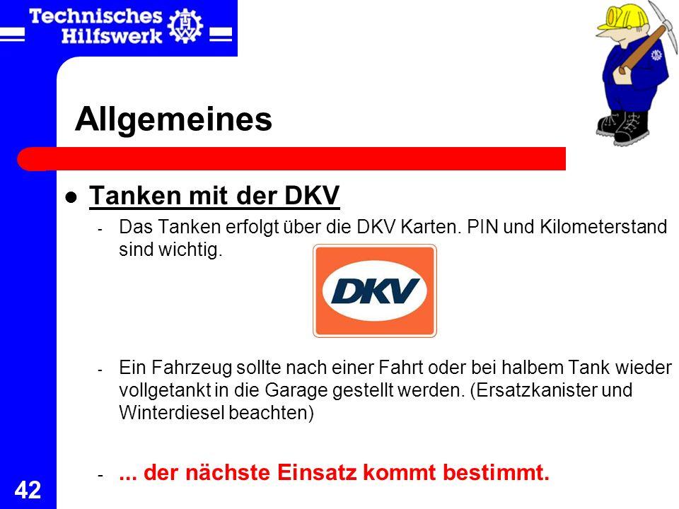 42 Allgemeines Tanken mit der DKV - Das Tanken erfolgt über die DKV Karten. PIN und Kilometerstand sind wichtig. - Ein Fahrzeug sollte nach einer Fahr