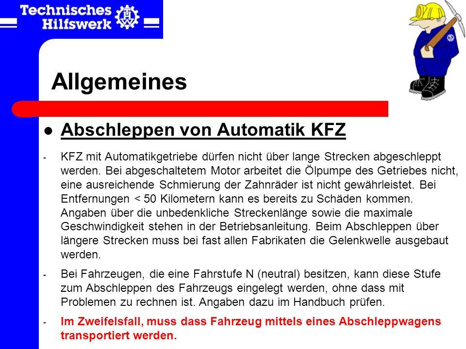 Allgemeines Abschleppen von Automatik KFZ - KFZ mit Automatikgetriebe dürfen nicht über lange Strecken abgeschleppt werden. Bei abgeschaltetem Motor a