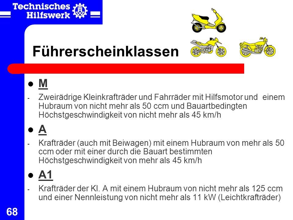 68 Führerscheinklassen M - Zweirädrige Kleinkrafträder und Fahrräder mit Hilfsmotor und einem Hubraum von nicht mehr als 50 ccm und Bauartbedingten Hö