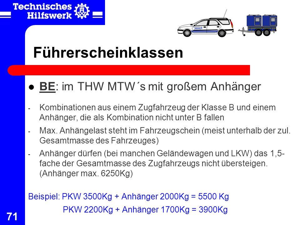 71 Führerscheinklassen BE: im THW MTW´s mit großem Anhänger - Kombinationen aus einem Zugfahrzeug der Klasse B und einem Anhänger, die als Kombination