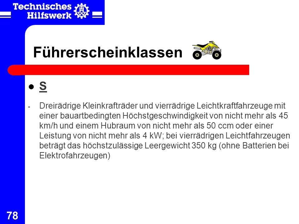 78 Führerscheinklassen S - Dreirädrige Kleinkrafträder und vierrädrige Leichtkraftfahrzeuge mit einer bauartbedingten Höchstgeschwindigkeit von nicht