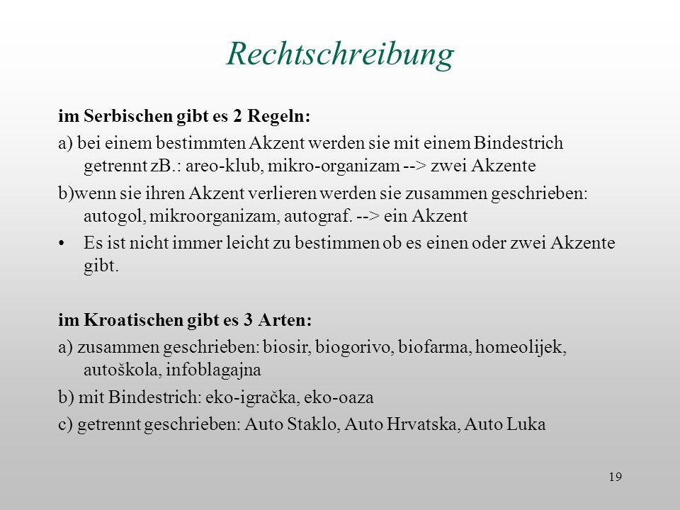 Rechtschreibung im Serbischen gibt es 2 Regeln: a) bei einem bestimmten Akzent werden sie mit einem Bindestrich getrennt zB.: areo-klub, mikro-organiz
