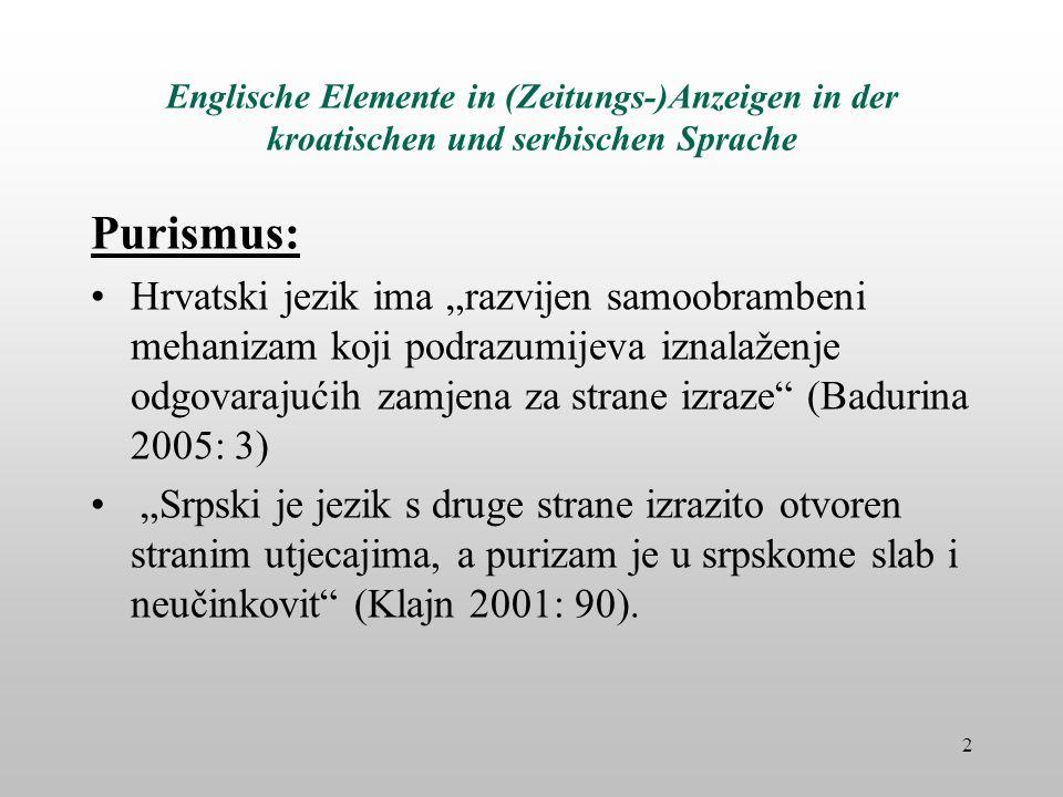 Englische Elemente in (Zeitungs-)Anzeigen in der kroatischen und serbischen Sprache Purismus: Hrvatski jezik ima razvijen samoobrambeni mehanizam koji