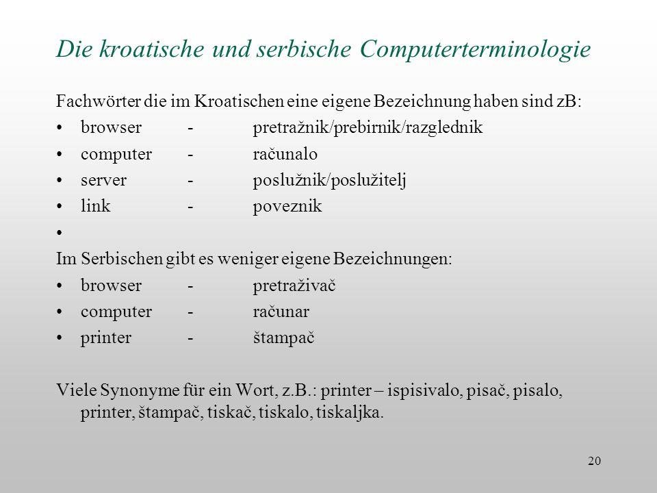 Die kroatische und serbische Computerterminologie Fachwörter die im Kroatischen eine eigene Bezeichnung haben sind zB: browser -pretražnik/prebirnik/r