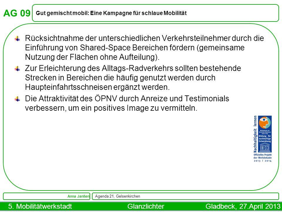 5. Mobilitätwerkstadt Glanzlichter Gladbeck, 27.April 2013 AG 09 Gut gemischt mobil: Eine Kampagne für schlaue Mobilität Anna Janßen Agenda 21, Gelsen