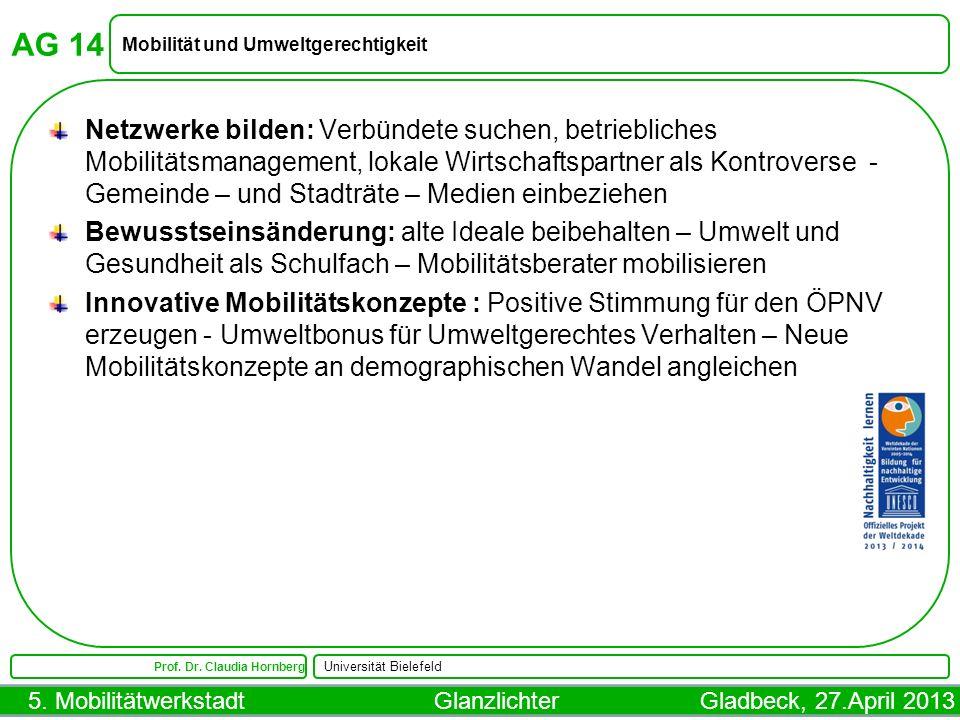 5. Mobilitätwerkstadt Glanzlichter Gladbeck, 27.April 2013 AG 14 Mobilität und Umweltgerechtigkeit Prof. Dr. Claudia Hornberg Universität Bielefeld Ne