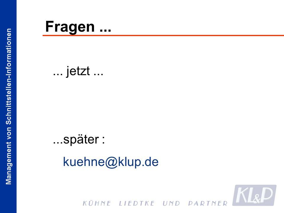 Management von Schnittstellen-Informationen Fragen...... jetzt......später : kuehne@klup.de
