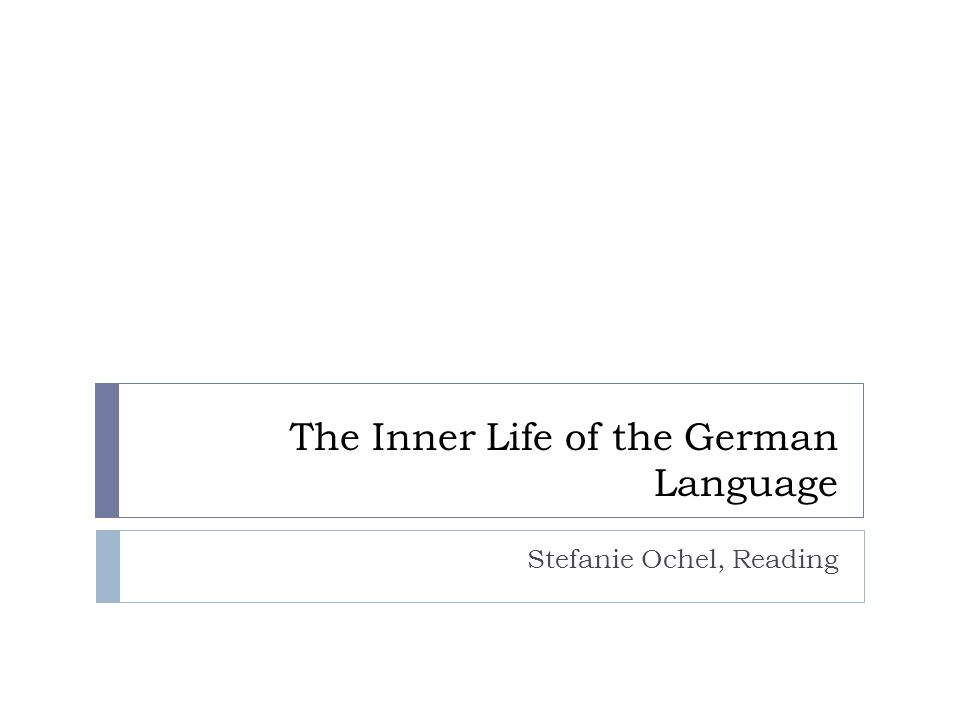 The Inner Life of the German Language Stefanie Ochel, Reading