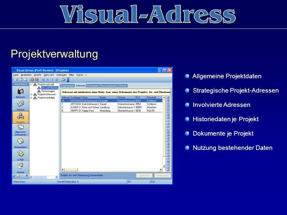 Projektverwaltung Allgemeine Projektdaten Strategische Projekt-Adressen Involvierte Adressen Historiedaten je Projekt Dokumente je Projekt Nutzung bes