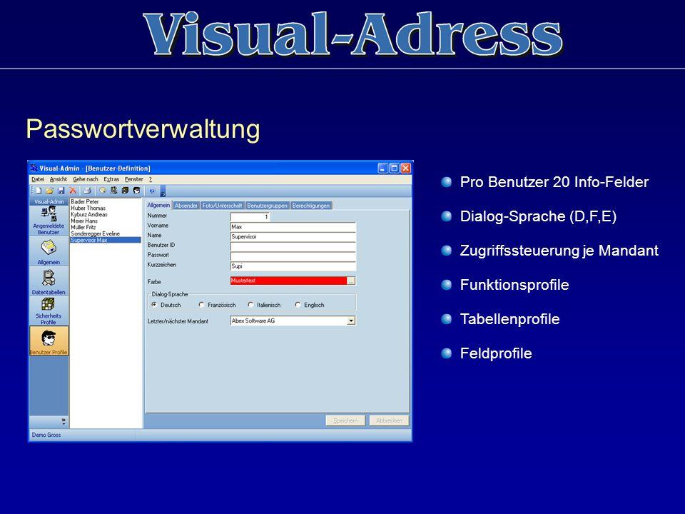 Passwortverwaltung Pro Benutzer 20 Info-Felder Dialog-Sprache (D,F,E) Zugriffssteuerung je Mandant Funktionsprofile Tabellenprofile Feldprofile