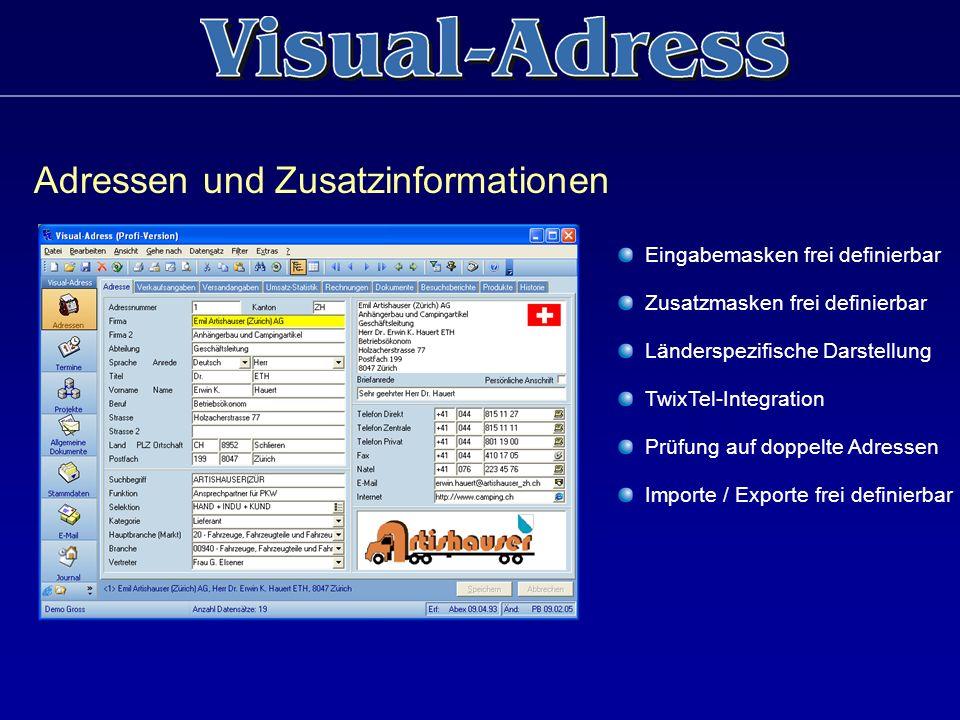 Adressen und Zusatzinformationen Eingabemasken frei definierbar Zusatzmasken frei definierbar Länderspezifische Darstellung TwixTel-Integration Prüfun