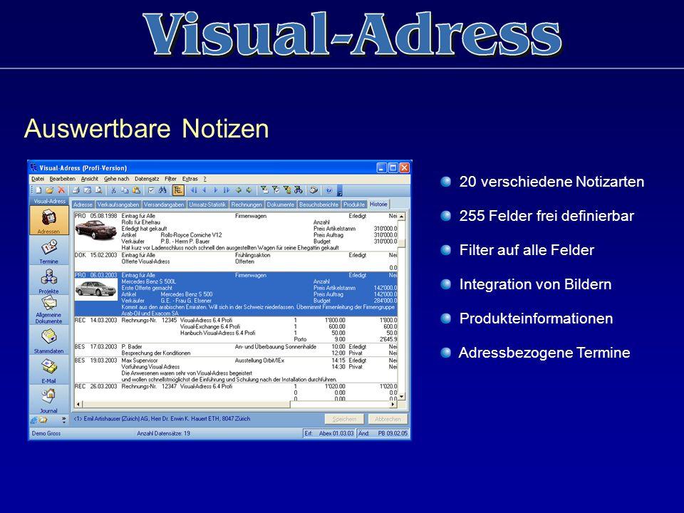 Auswertbare Notizen 20 verschiedene Notizarten 255 Felder frei definierbar Filter auf alle Felder Integration von Bildern Produkteinformationen Adress