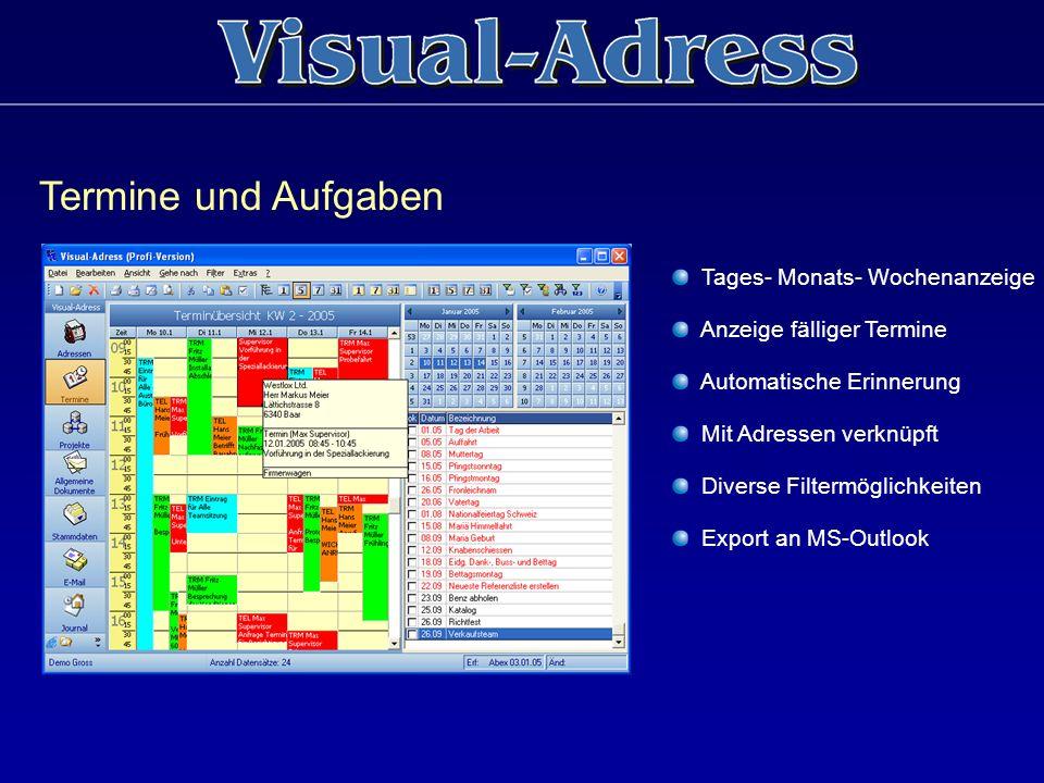 Termine und Aufgaben Tages- Monats- Wochenanzeige Anzeige fälliger Termine Automatische Erinnerung Mit Adressen verknüpft Diverse Filtermöglichkeiten