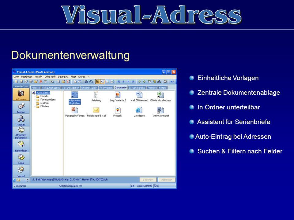Dokumentenverwaltung Einheitliche Vorlagen Zentrale Dokumentenablage In Ordner unterteilbar Assistent für Serienbriefe Auto-Eintrag bei Adressen Suche