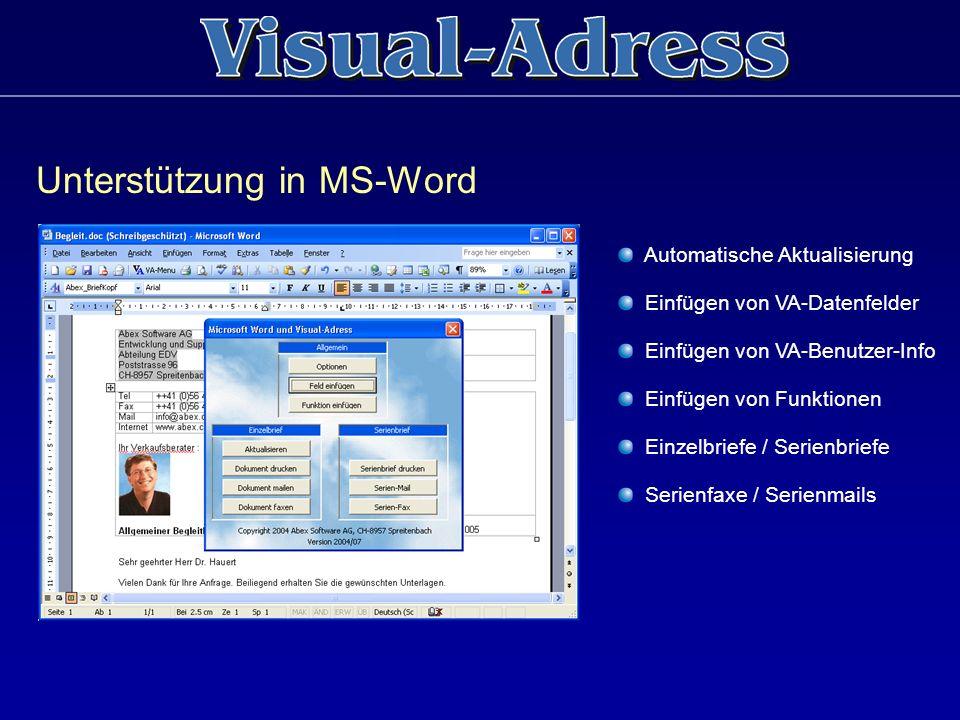 Unterstützung in MS-Word Automatische Aktualisierung Einfügen von VA-Datenfelder Einfügen von VA-Benutzer-Info Einfügen von Funktionen Einzelbriefe /