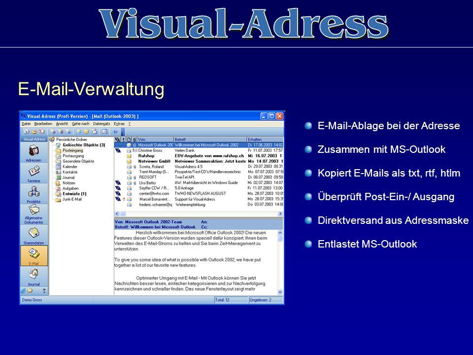 E-Mail-Verwaltung E-Mail-Ablage bei der Adresse Zusammen mit MS-Outlook Kopiert E-Mails als txt, rtf, htlm Überprüft Post-Ein-/ Ausgang Direktversand