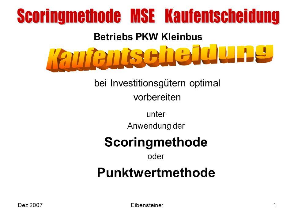 Betriebs PKW Kleinbus Dez 2007Eibensteiner1 bei Investitionsgütern optimal vorbereiten unter Anwendung der Scoringmethode oder Punktwertmethode