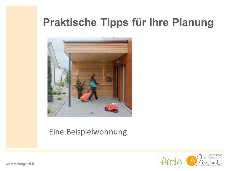 www.stiftungvital.it Praktische Tipps für Ihre Planung Eine Beispielwohnung