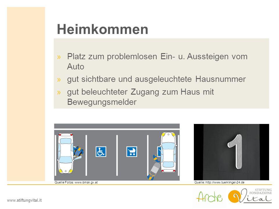 www.stiftungvital.it Heimkommen » Platz zum problemlosen Ein- u. Aussteigen vom Auto » gut sichtbare und ausgeleuchtete Hausnummer » gut beleuchteter