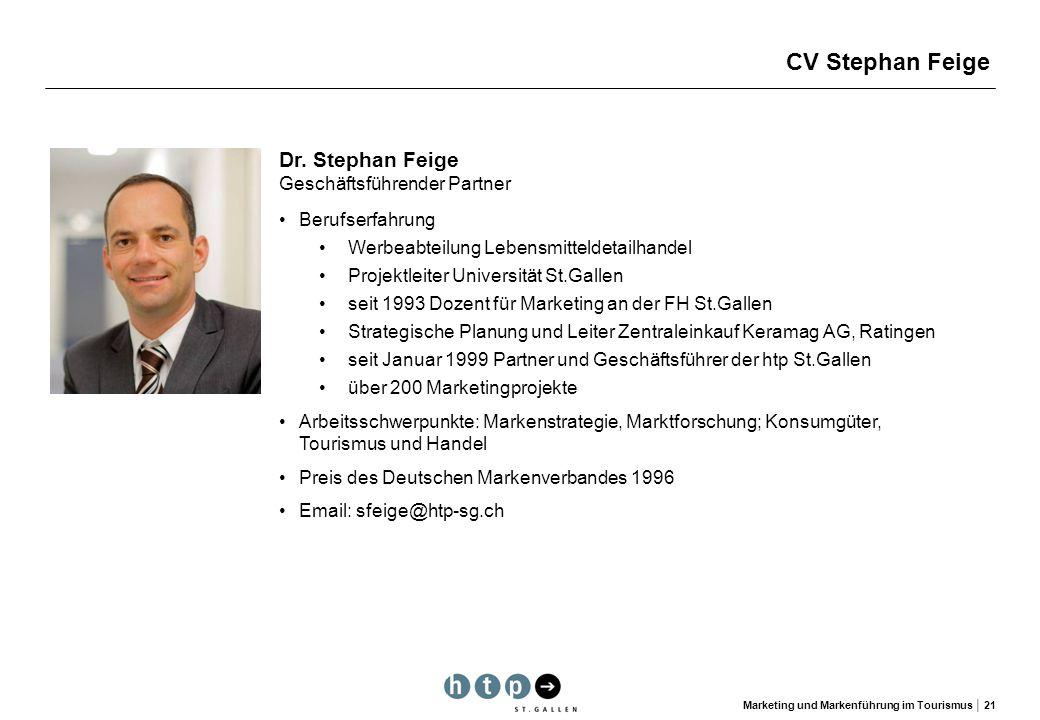 Marketing und Markenführung im Tourismus 21 CV Stephan Feige Berufserfahrung Werbeabteilung Lebensmitteldetailhandel Projektleiter Universität St.Gall