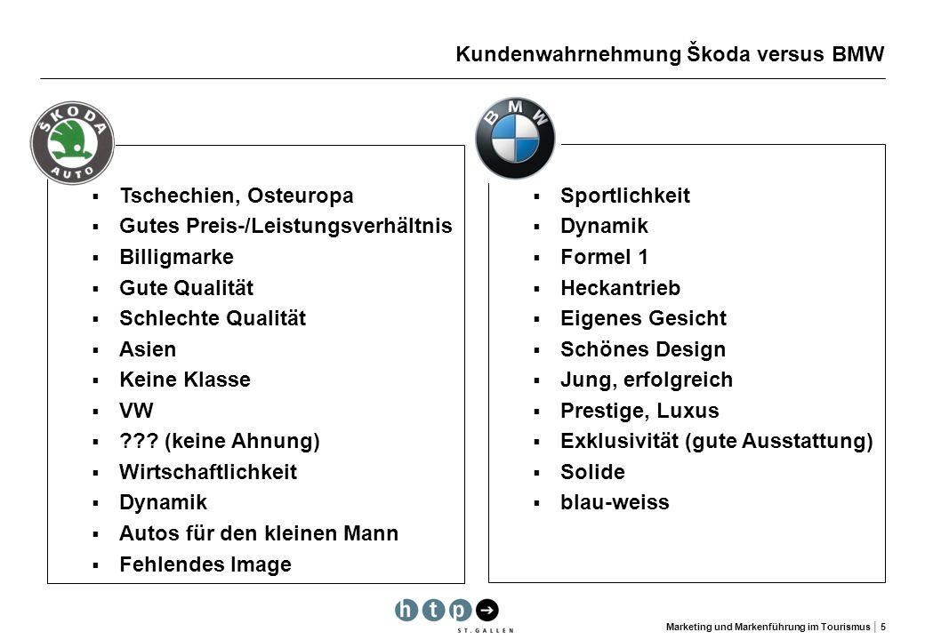 Marketing und Markenführung im Tourismus 5 Kundenwahrnehmung Škoda versus BMW Sportlichkeit Dynamik Formel 1 Heckantrieb Eigenes Gesicht Schönes Desig