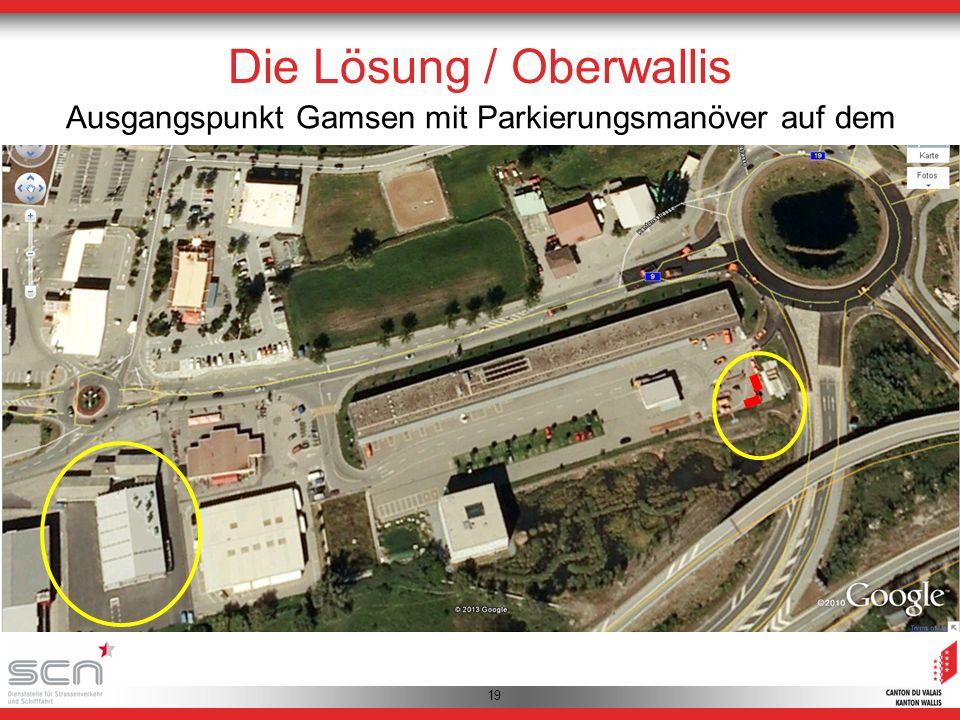 19 Die Lösung / Oberwallis Ausgangspunkt Gamsen mit Parkierungsmanöver auf dem Werkhof der A9