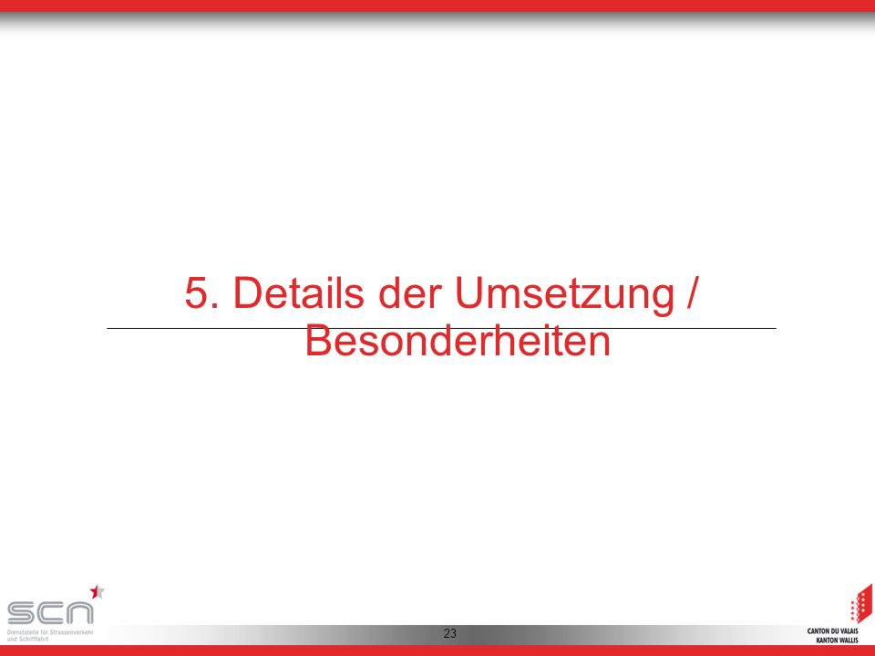 23 5. Details der Umsetzung / Besonderheiten