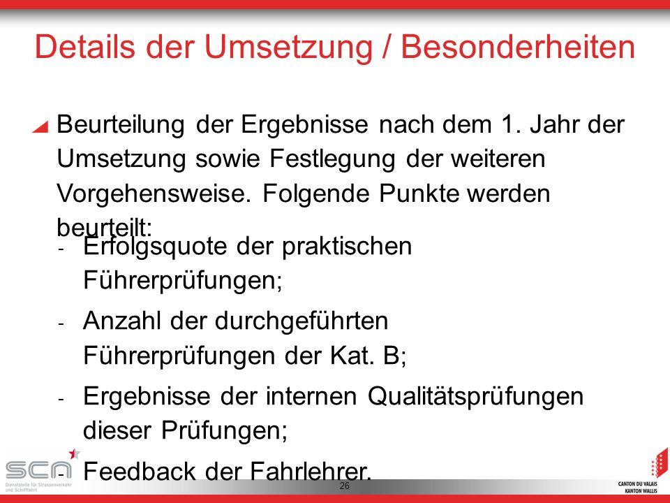 26 Details der Umsetzung / Besonderheiten Beurteilung der Ergebnisse nach dem 1.