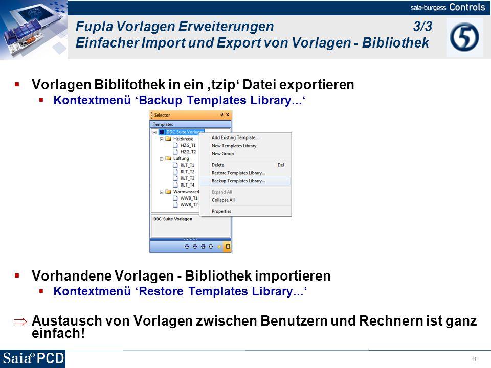 11 Vorlagen Biblitothek in ein tzip Datei exportieren Kontextmenü Backup Templates Library... Vorhandene Vorlagen - Bibliothek importieren Kontextmenü