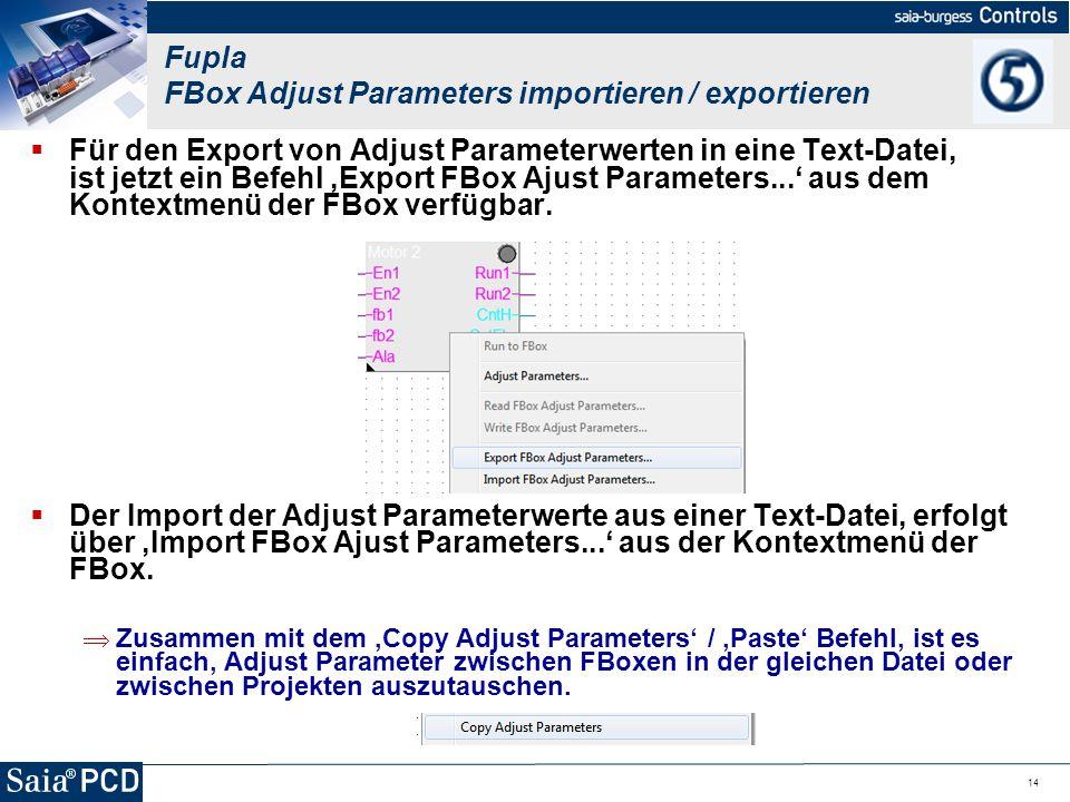 14 Für den Export von Adjust Parameterwerten in eine Text-Datei, ist jetzt ein Befehl Export FBox Ajust Parameters... aus dem Kontextmenü der FBox ver