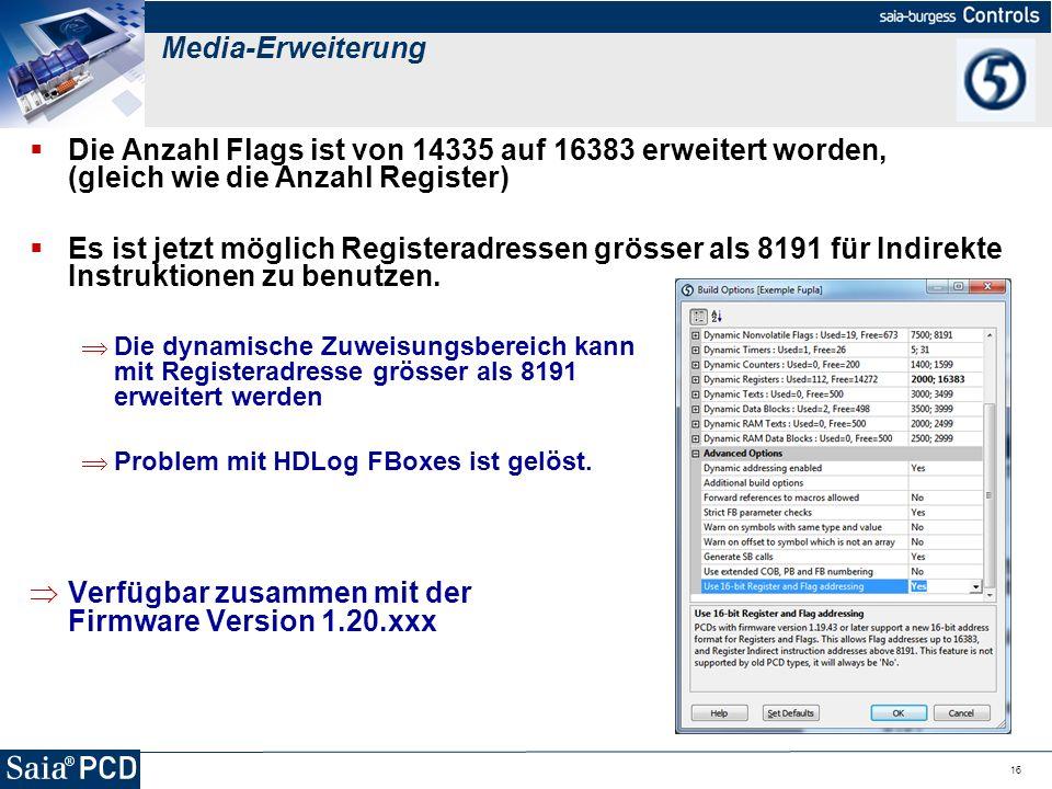 16 Media-Erweiterung Die Anzahl Flags ist von 14335 auf 16383 erweitert worden, (gleich wie die Anzahl Register) Es ist jetzt möglich Registeradressen