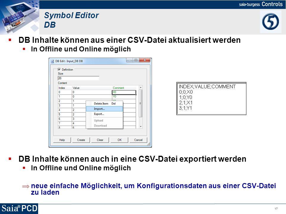 17 DB Inhalte können aus einer CSV-Datei aktualisiert werden In Offline und Online möglich DB Inhalte können auch in eine CSV-Datei exportiert werden