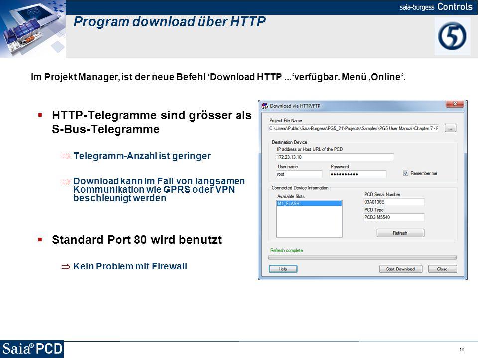 18 Im Projekt Manager, ist der neue Befehl Download HTTP...verfügbar. Menü Online. HTTP-Telegramme sind grösser als S-Bus-Telegramme Telegramm-Anzahl
