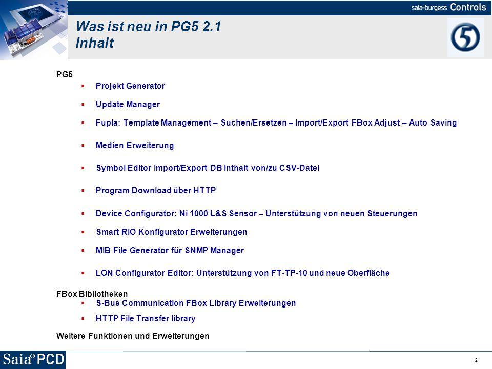 2 PG5 Projekt Generator Update Manager Fupla: Template Management – Suchen/Ersetzen – Import/Export FBox Adjust – Auto Saving Medien Erweiterung Symbo