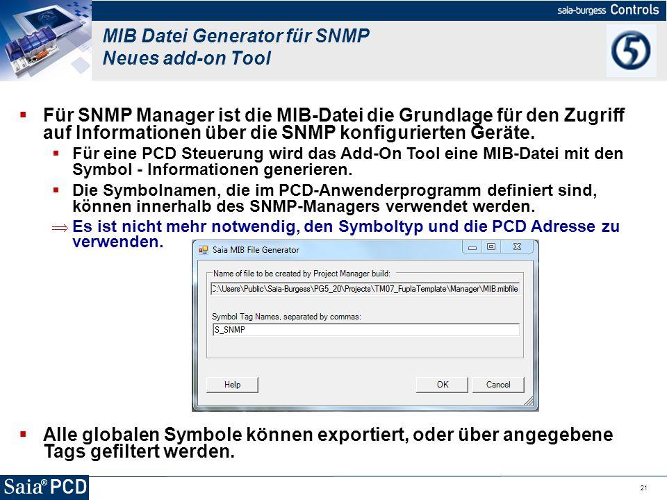21 MIB Datei Generator für SNMP Neues add-on Tool Für SNMP Manager ist die MIB-Datei die Grundlage für den Zugriff auf Informationen über die SNMP kon
