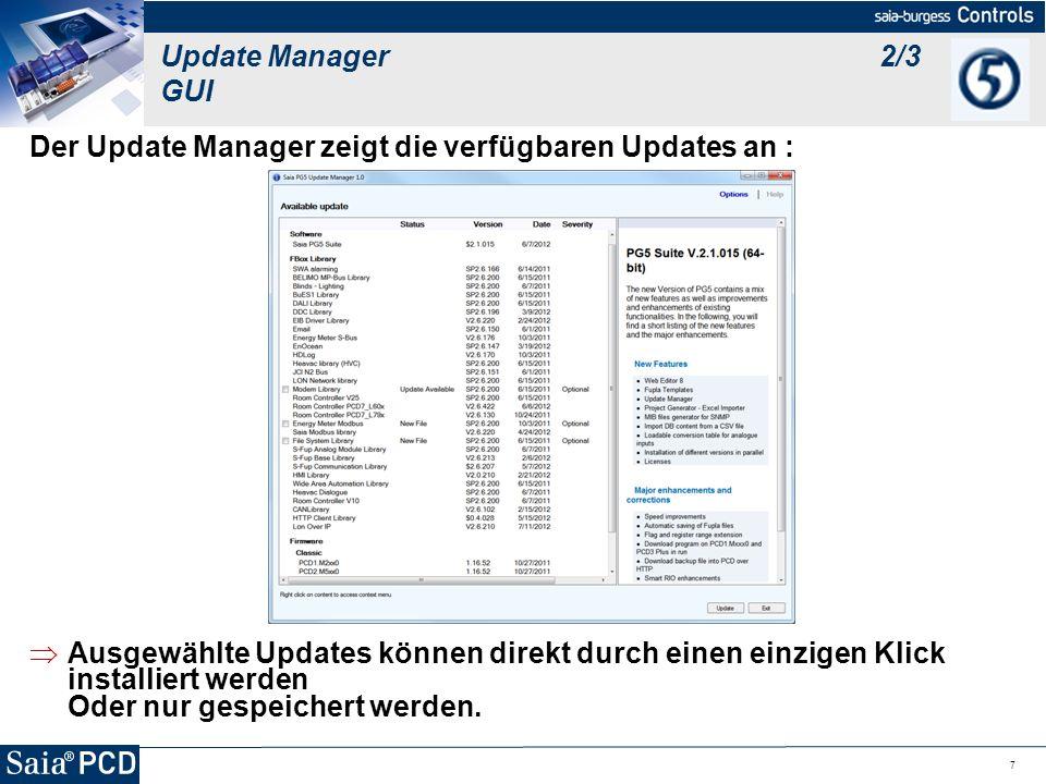 7 Der Update Manager zeigt die verfügbaren Updates an : Ausgewählte Updates können direkt durch einen einzigen Klick installiert werden Oder nur gespe