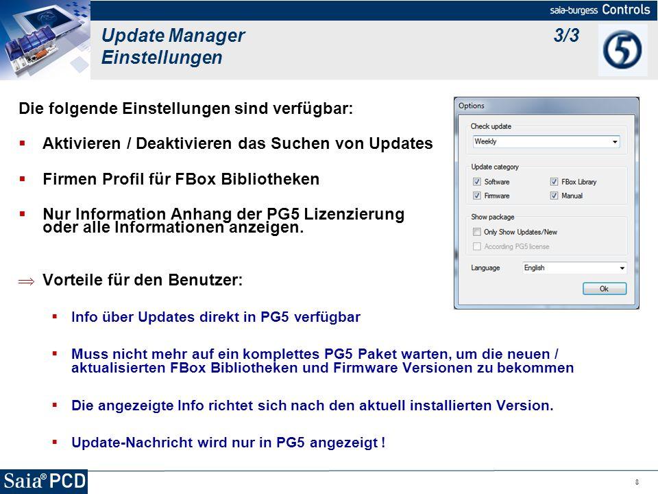 8 Die folgende Einstellungen sind verfügbar: Aktivieren / Deaktivieren das Suchen von Updates Firmen Profil für FBox Bibliotheken Nur Information Anha