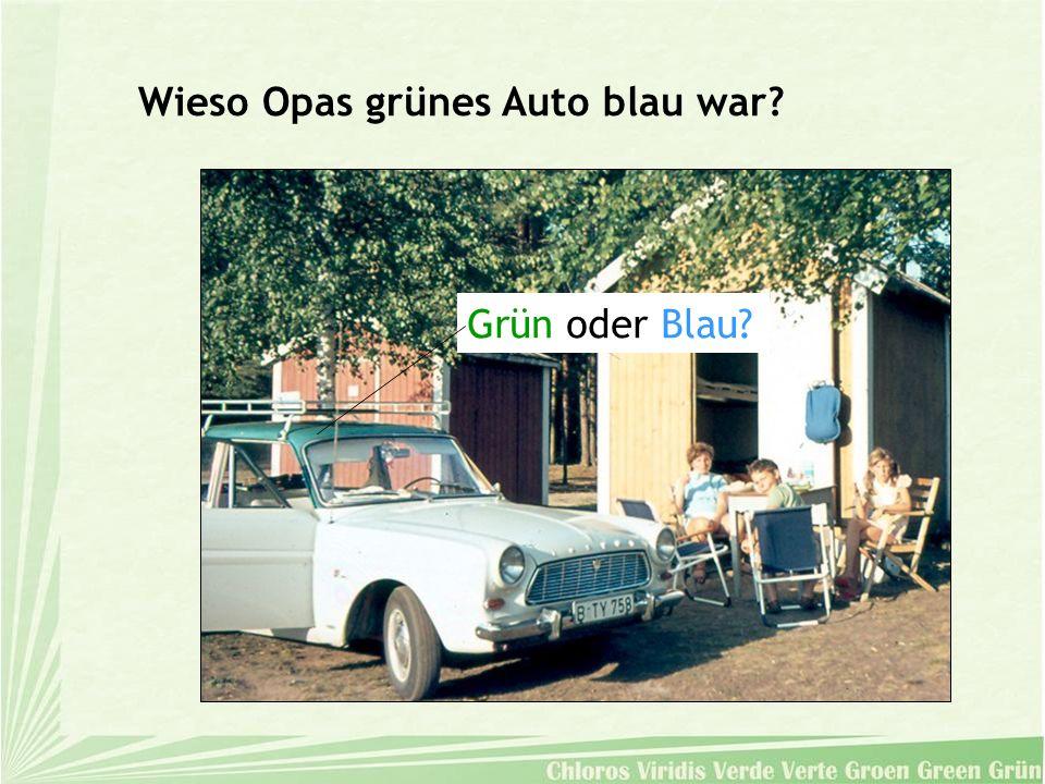 Wieso Opas grünes Auto blau war? Grün oder Blau?