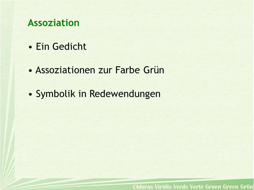 Assoziation Ein Gedicht Assoziationen zur Farbe Grün Symbolik in Redewendungen
