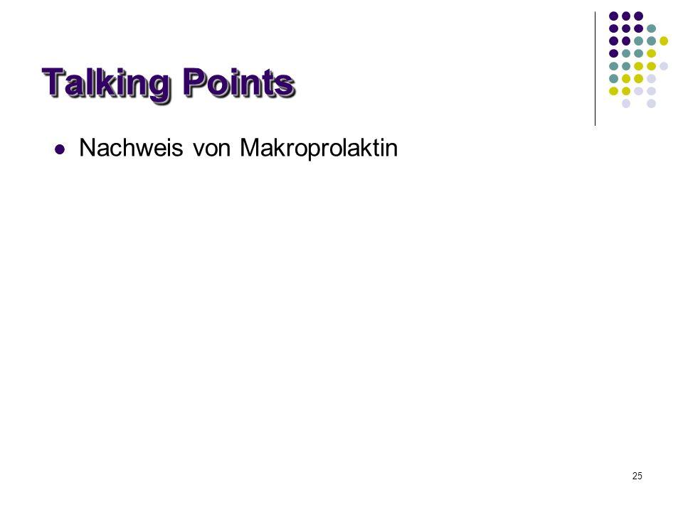 25 Talking Points Nachweis von Makroprolaktin