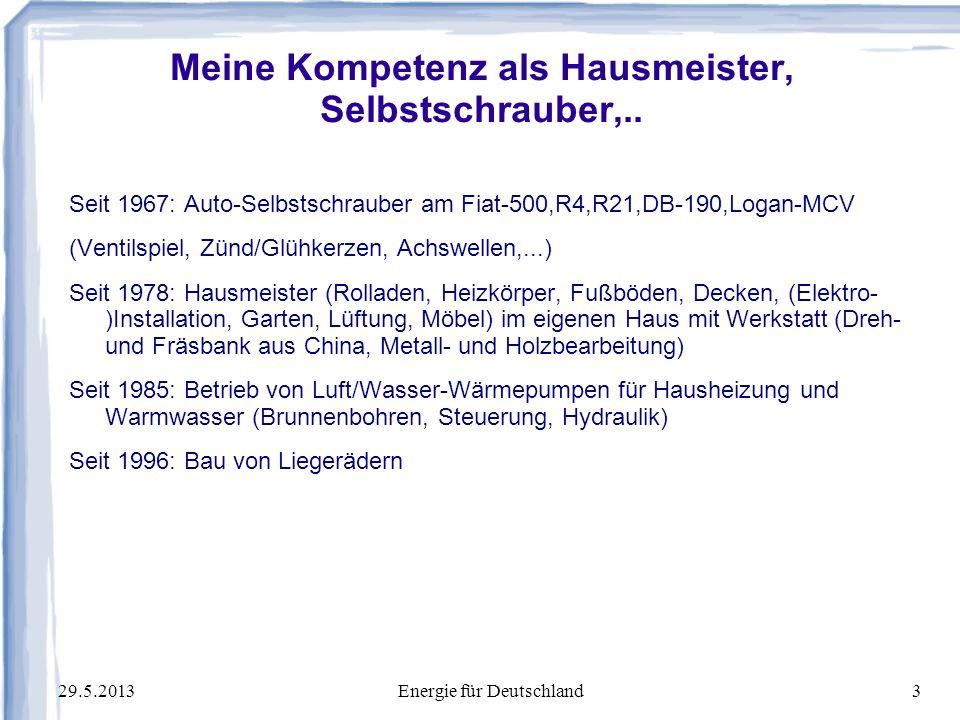 29.5.2013Energie für Deutschland34 Raumheizung am Beispiel des Warmluftofens: Feuer wandelt chemische Energie in Wärme: C+O2 CO2 Heiße Eisenrohre heizen die Raumluft, die nach oben steigt Wirkungsgrad ist schlecht, Weil Feuergase und Warmluft Nur von allein aufsteigen: Wirkungsgrade < 80%