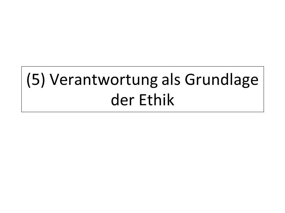 12.07.11 (5) Verantwortung als Grundlage der Ethik