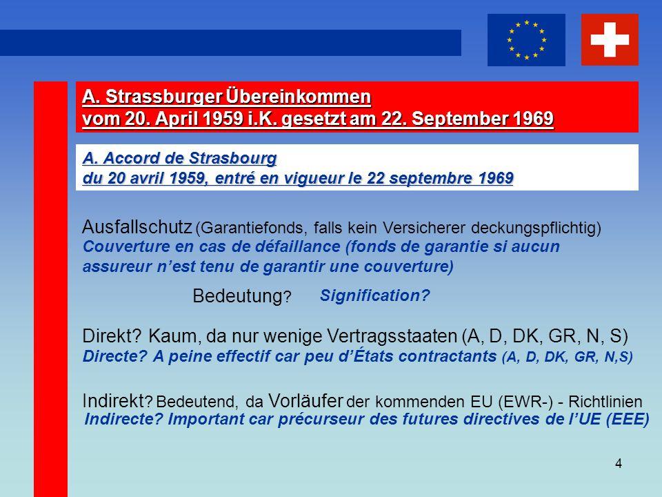 4 A. Strassburger Übereinkommen vom 20. April 1959 i.K.