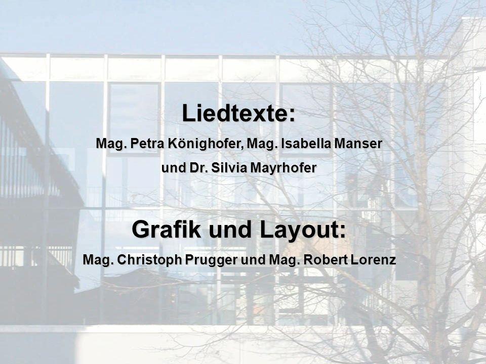 Liedtexte: Mag. Petra Könighofer, Mag. Isabella Manser und Dr.